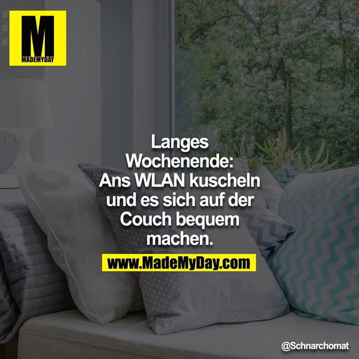 langes wochenende ans wlan kuscheln made my day. Black Bedroom Furniture Sets. Home Design Ideas