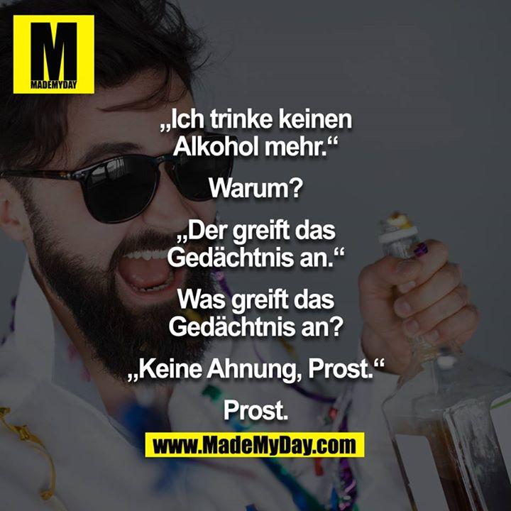 """""""Ich trinke keinen Alkohol mehr"""" ... - Made My Day"""