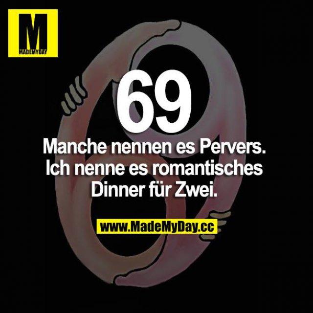 69 - Manche nennen es pervers. Ich nenne es romantisches Dinner für Zwei.