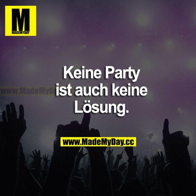 Keine Party ist auch keine Lösung.