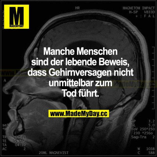 Manche Menschen sind der lebende Beweis, dass Gehirnversagen nicht unmittelbar zum Tod führt.