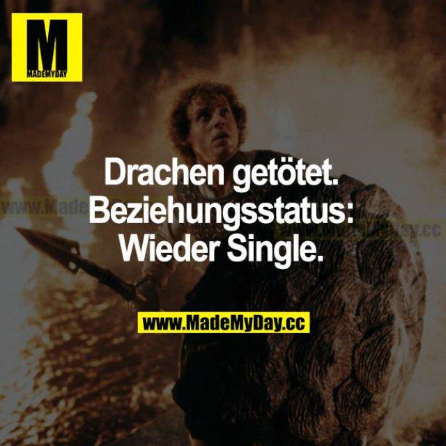 Drachen getötet. Beziehungsstatus: Wieder single.