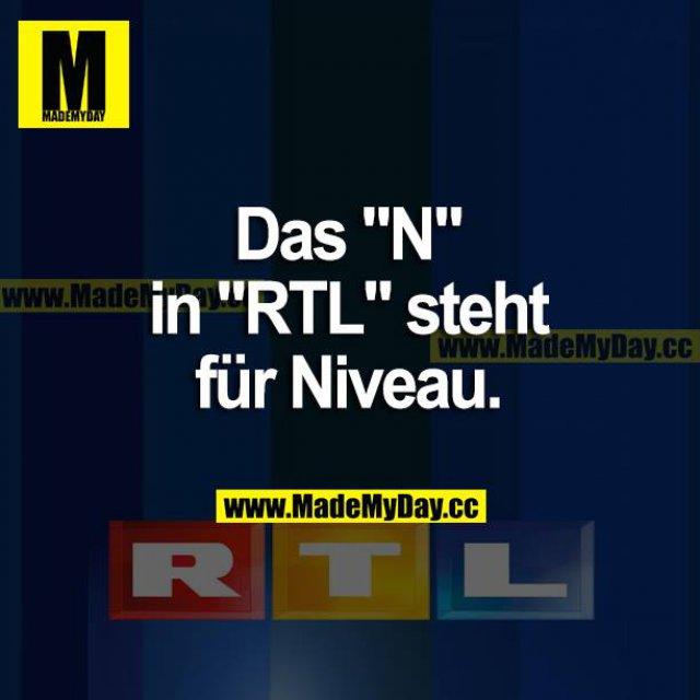 """Das """"N"""" in """"RTL"""" steht für Niveau."""