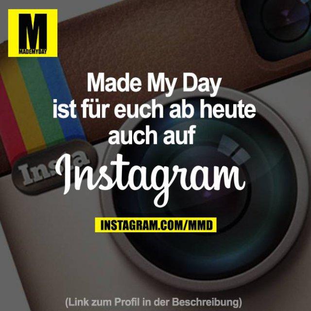 Made My Day ist für euch ab heute auch auf Instagram<br /> (Link zum Profi in der Beschreibung)