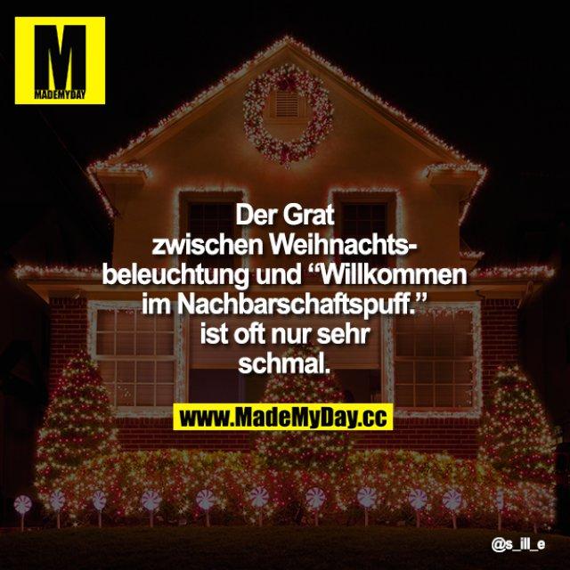 """Der Grat zwischen Weihnachtsbeleuchtung und """"Willkommen im Nachbarschaftspuff."""" ist oft nur sehr schmal."""