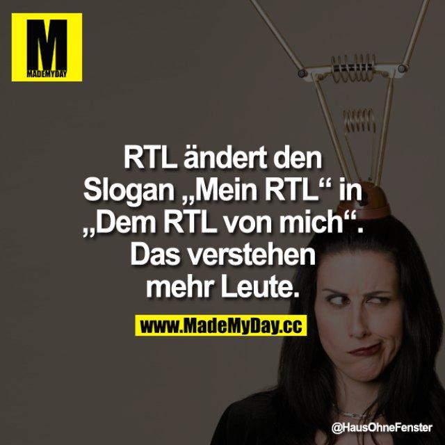 """RTL ändert den Slogan """"Mein RTL"""" in """"Dem RTL von mich"""". Das verstehen mehr Leute."""