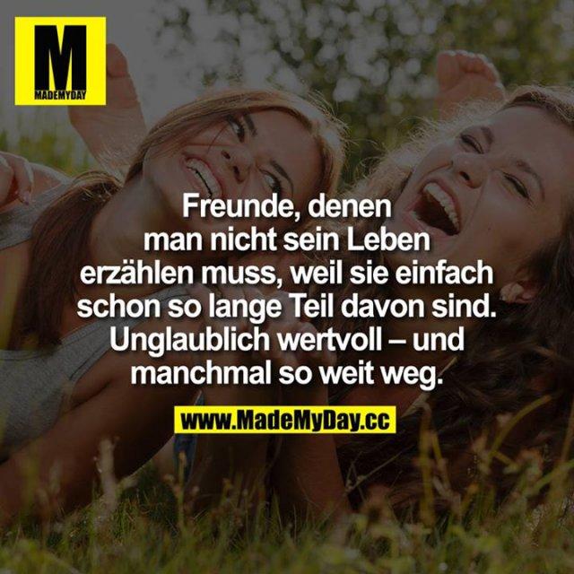 Freunde, denen man nicht sein Leben erzählen muss, weil sie einfach schon so lange Teil davon sind. Unglaublich wertvoll - und manchmal so weit weg.