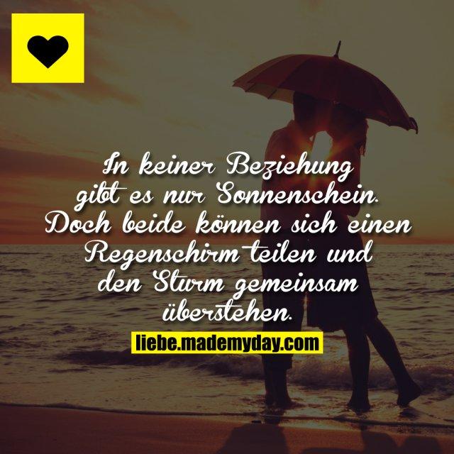 In keiner Beziehung gibt es nur Sonnenschein. <br /> Doch beide können sich einen Regenschirm teilen und den Sturm gemeinsam überstehen.