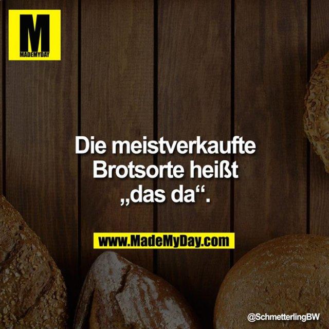 """Die meistverkaufte Brotsorte heißt<br /> """"das da""""."""