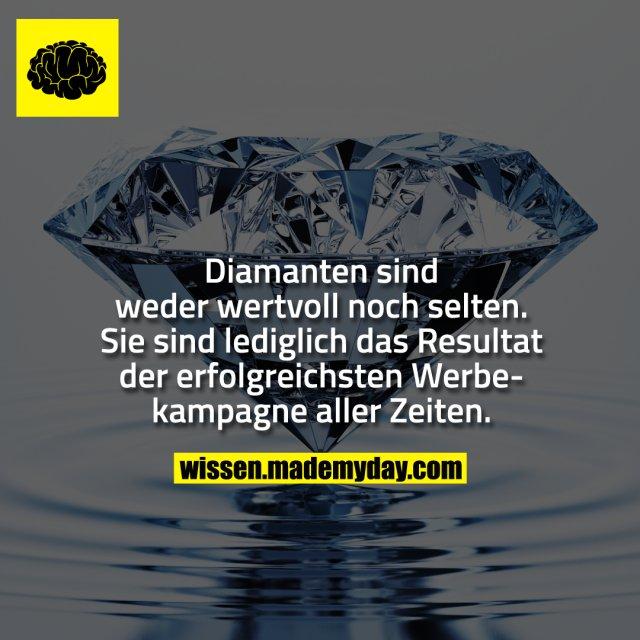 Diamanten sind weder wertvoll noch selten. Sie sind lediglich das Resultat der erfolgreichsten Werbekampagne aller Zeiten.