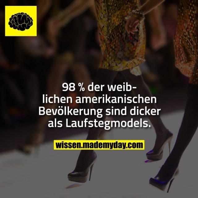 98 % der weiblichen amerikanischen Bevölkerung sind dicker als Laufstegmodels.