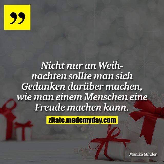 Nicht nur an Weihnachten sollte man sich Gedanken darüber machen, wie man einem Menschen eine Freude machen kann.