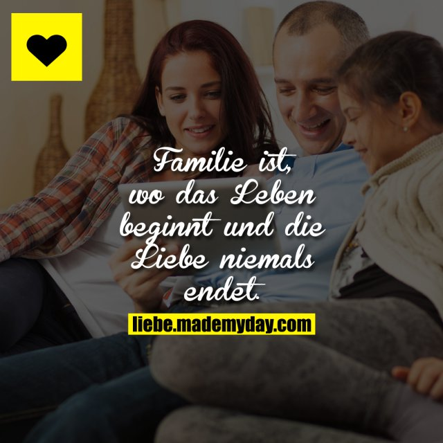 familie ist wo das leben made my day. Black Bedroom Furniture Sets. Home Design Ideas