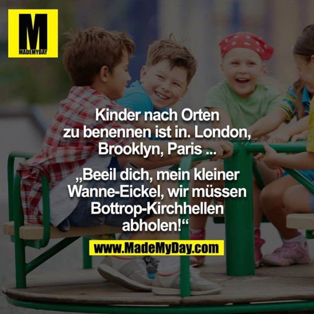 kinder nach orten zu benennen made my day. Black Bedroom Furniture Sets. Home Design Ideas