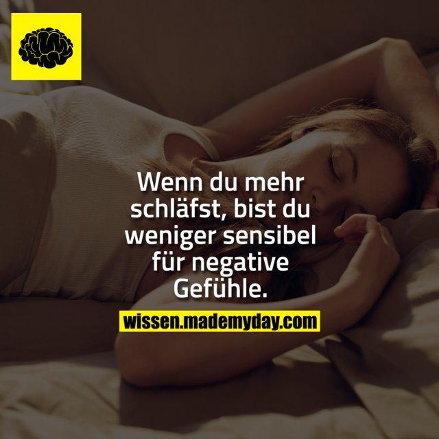 Wenn du mehr schläfst, bist du weniger sensibel für negative Gefühle.