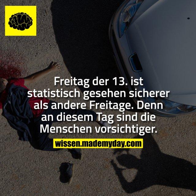 Freitag der 13. ist statistisch gesehen sicherer als andere Freitage. Denn an diesem Tag sind die Menschen vorsichtiger.