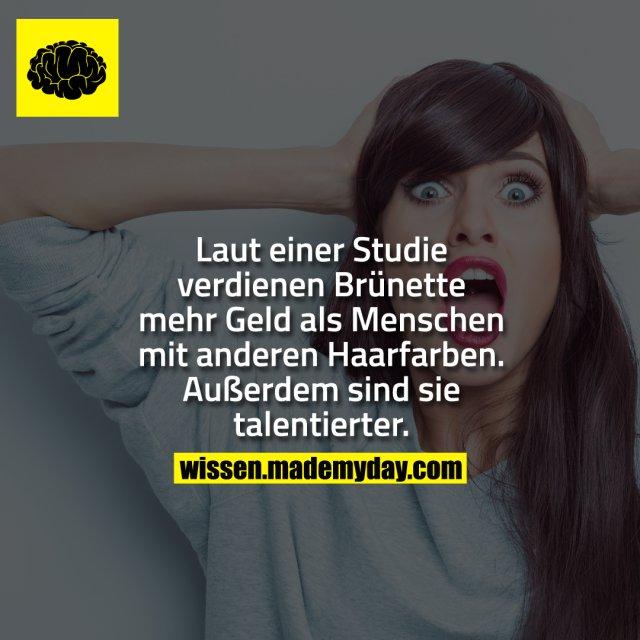 Laut einer Studie verdienen Brünette mehr Geld als Menschen mit anderen Haarfarben. Außerdem sind sie talentierter.