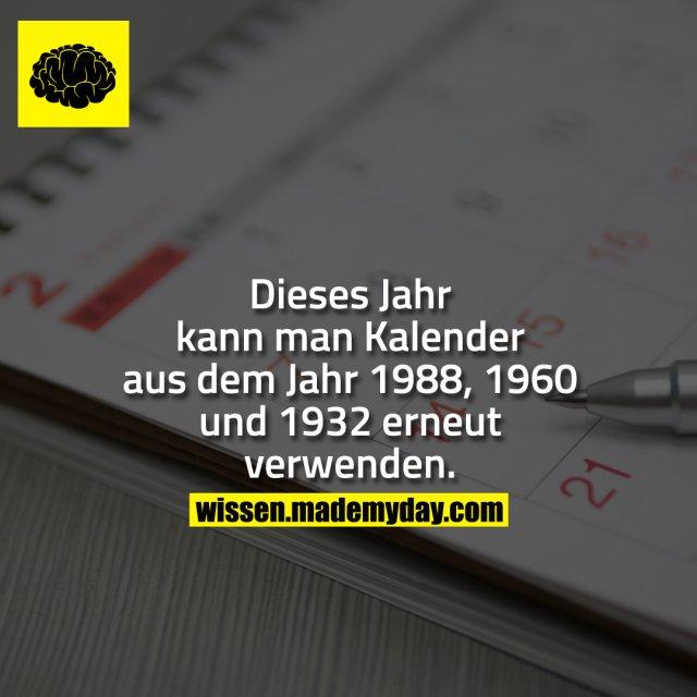 Dieses Jahr kann man kalender aus dem Jahr 1988, 1960 und 1932 erneut verwenden.