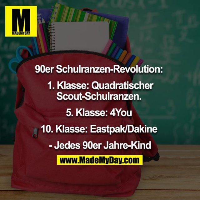 90er Schulranzen Revolution: <br /> <br /> 1. Klasse: Quadratischer Scout Schulranzen. <br /> 5. Klasse: 4You <br /> 10. Klasse Eastpak/Dakine <br /> <br /> - Jedes 90er Jahre Kind