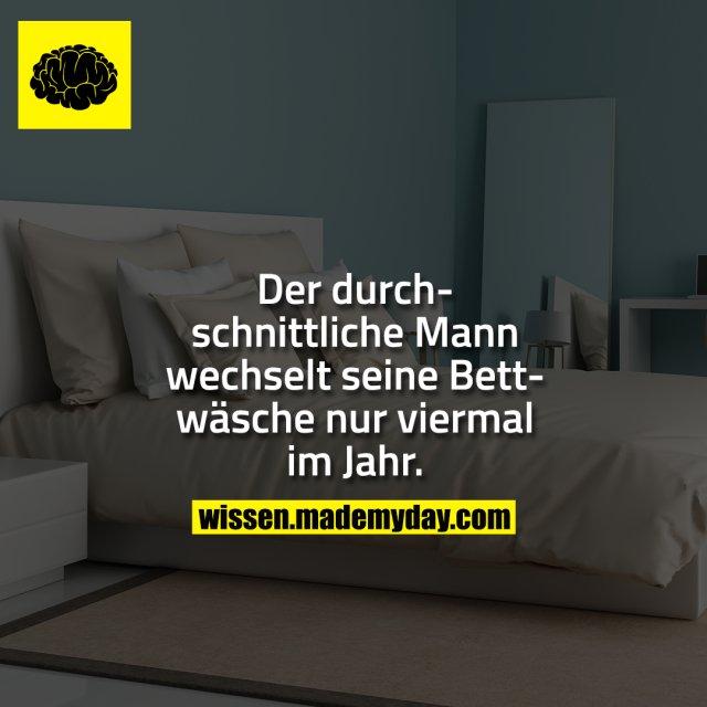 Der durchschnittliche Mann wechselt seine Bettwäsche nur viermal im Jahr.