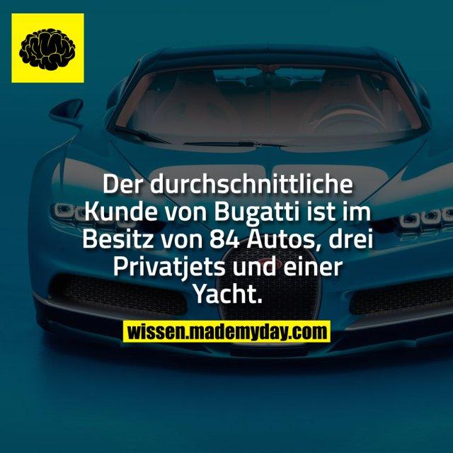 Der durchschnittliche Kunde von Bugatti ist im Besitz von 84 Autos, drei Privatjets und einer Yacht.