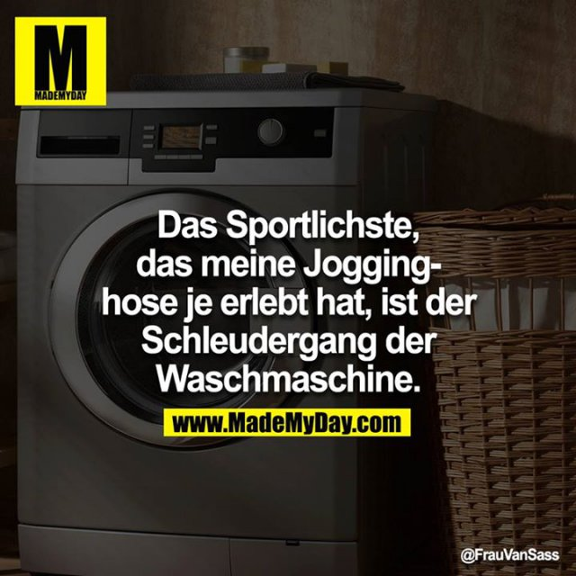 das sportlichste das meine jogginghose made my day. Black Bedroom Furniture Sets. Home Design Ideas