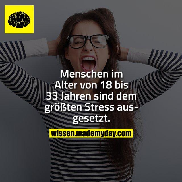 Menschen im Alter von 18 bis 33 Jahren sind dem größten Stress ausgesetzt.
