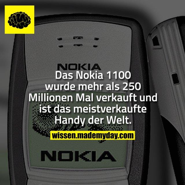Das Nokia 1100 wurde mehr als 250 Millionen Mal verkauft und ist das meistverkaufte Handy der Welt.