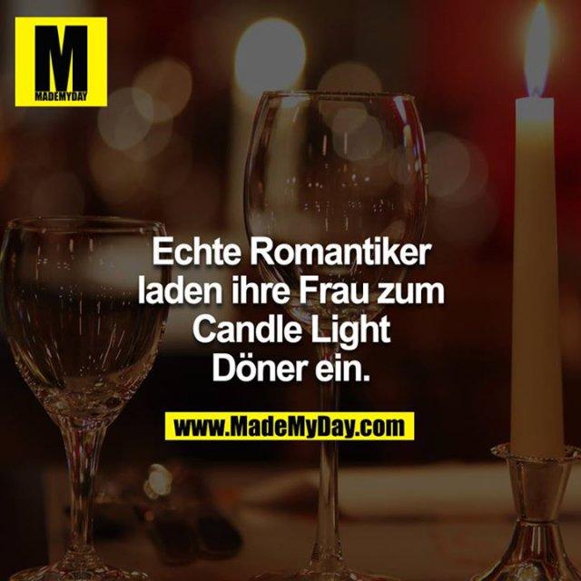 Echte Romantiker laden ihre Frau zum Candle Light Döner ein.