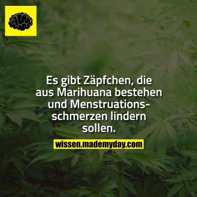Es gibt Zäpfchen, die aus Marihuana bestehen und Menstruationsschmerzen lindern sollen.