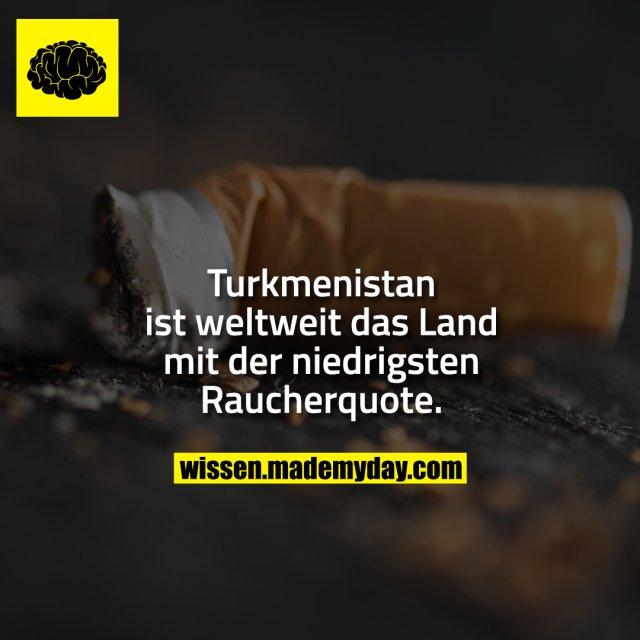 Turkmenistan ist weltweit das Land mit der niedrigsten Raucherquote.