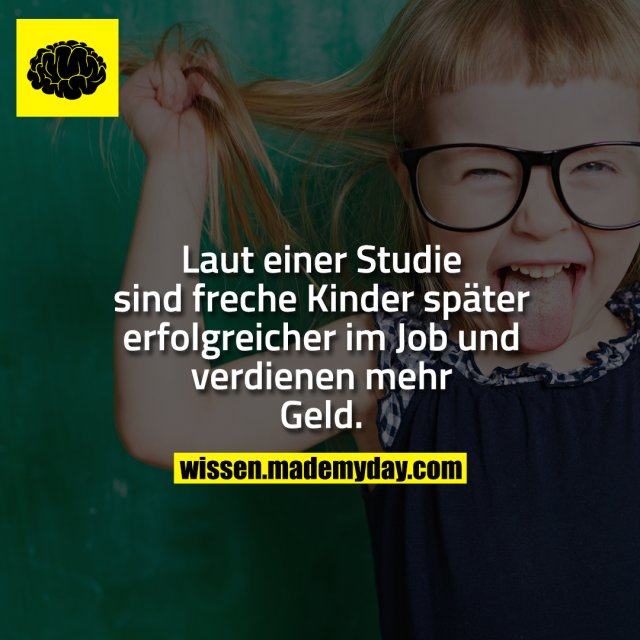 Laut einer Studie sind freche Kinder später erfolgreicher im Job und verdienen mehr Geld.