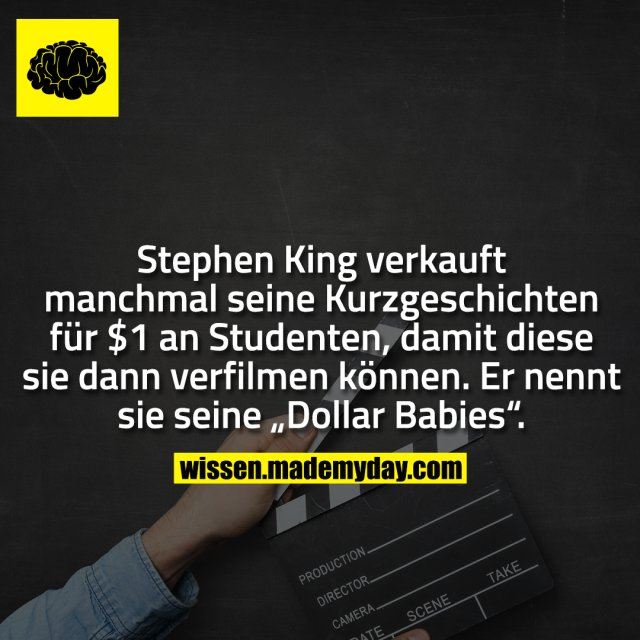 """Stephen King verkauft manchmal seine Kurzgeschichten für $1 an Studenten, damit diese sie dann verfilmen können. Er nennt sie seine """"Dollar Babies""""."""