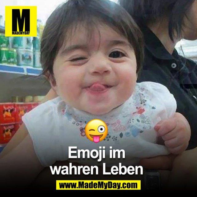 Emoji im wahren Leben 😜