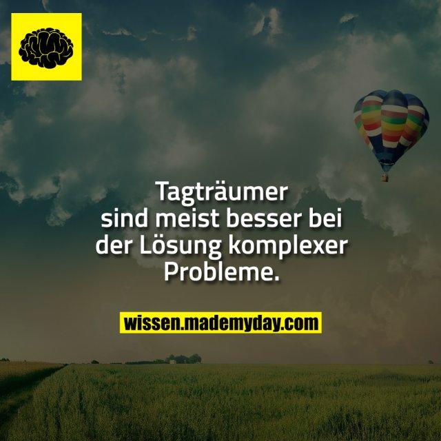 Tagträumer sind meist besser bei der Lösung komplexer Probleme.