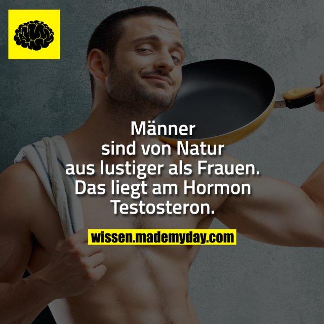 Männer sind von Natur aus lustiger als Frauen. Das liegt am Hormon Testosteron.