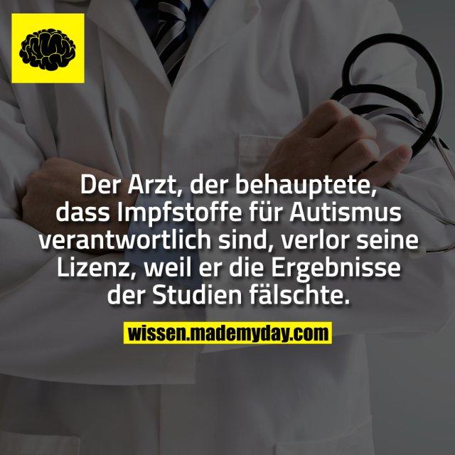 Der Arzt, der behauptete, dass Impfstoffe für Autismus verantwortlich sind, verlor seine Lizenz, weil er die Ergebnisse der Studien fälschte.