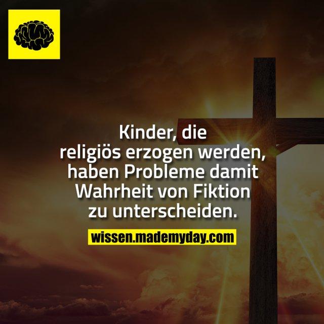 Kinder, die religiös erzogen werden, haben Probleme damit Wahrheit von Fiktion zu unterscheiden.