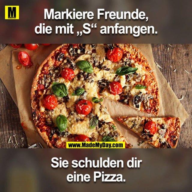 """Markiere Freunde, die mit """"S"""" anfangen.<br /> Sie schulden dir eine Pizza."""