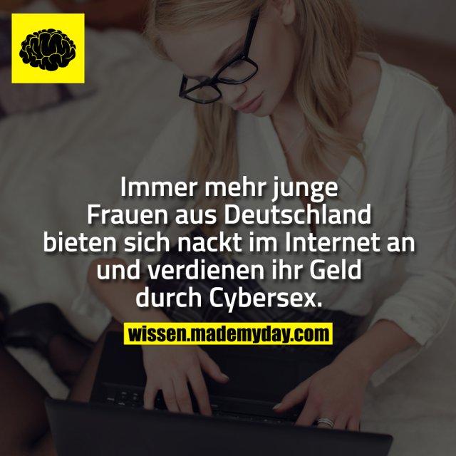 Immer mehr junge Frauen aus Deutschland bieten sich nackt im Internet an und verdienen ihr Geld durch Cybersex.