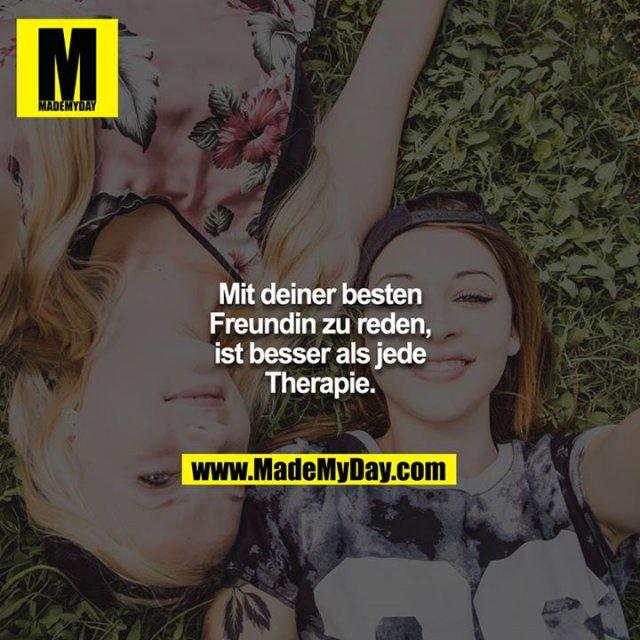 Mit deiner besten Freundin zu reden, ist besser als jede Therapie.