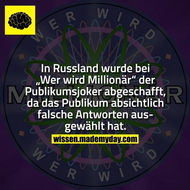 """In Russland wurde bei """"Wer wird Millionär"""" der Publikumsjoker abgeschafft, da das Publikum absichtlich falsche Antworten ausgewählt hat."""