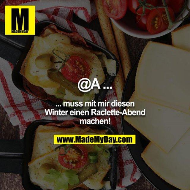 @A muss mit mir diesen Winter einen Raclette-Abend machen!